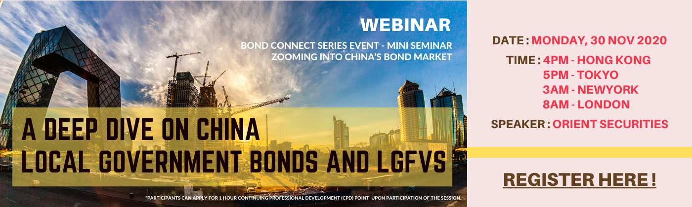 Bond Connect Series Event-Mini Seminar(Webinar)-A Deep Dive on China Local Government Bonds & LGFVs